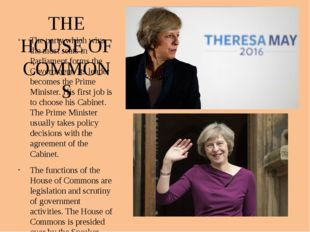 THE HOUSE OF COMMONS The party which wins the most seats in Parliament forms