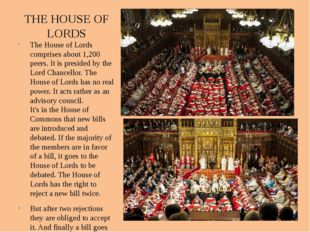 THE HOUSE OF LORDS The House of Lords comprises about 1,200 peers. It is pres