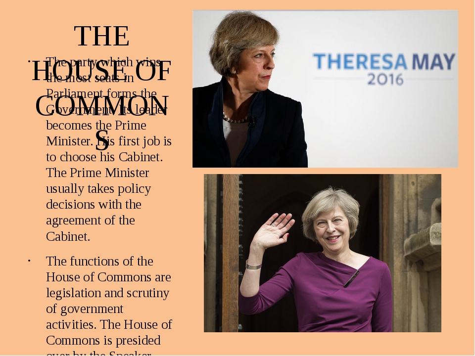 THE HOUSE OF COMMONS The party which wins the most seats in Parliament forms...