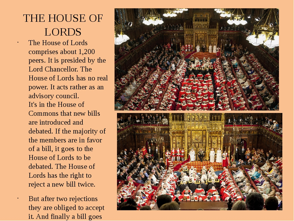 THE HOUSE OF LORDS The House of Lords comprises about 1,200 peers. It is pres...