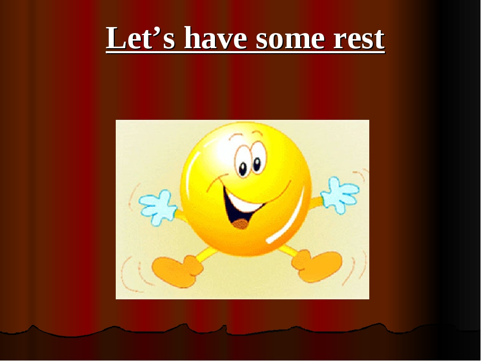 Let's have some rest