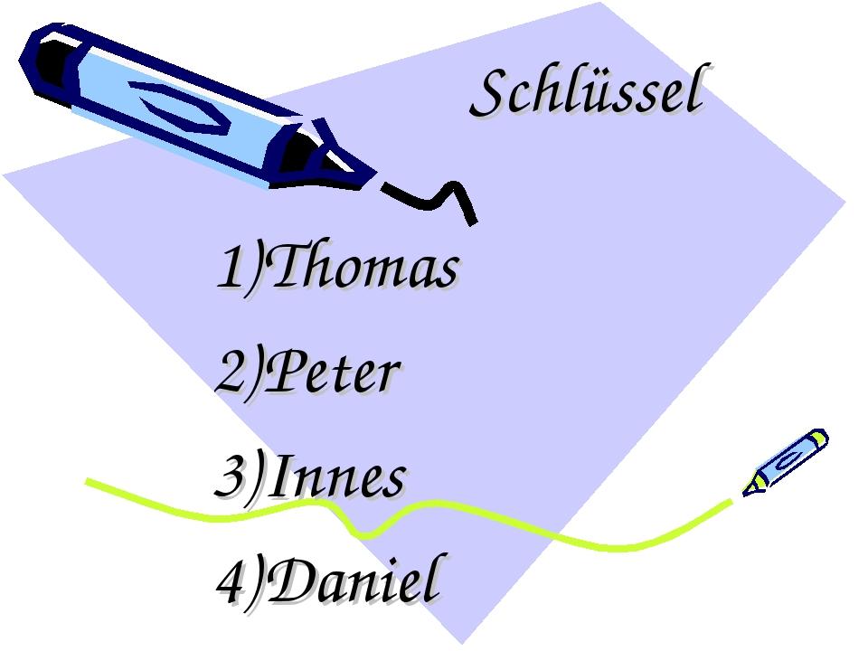 Schlüssel Thomas Peter Innes Daniel