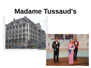 Madame Tussaud's