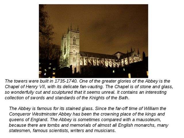 The Abbey is famous for its stained glass. Since the far-off time of William...