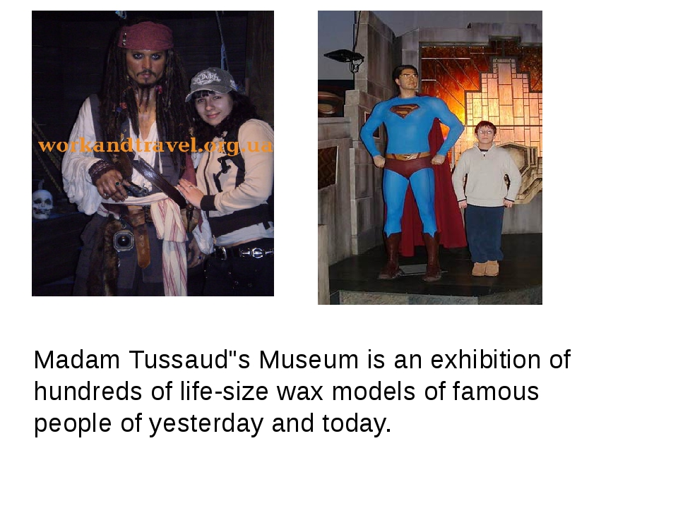"Madam Tussaud""s Museum is an exhibition of hundreds of life-size wax models o..."