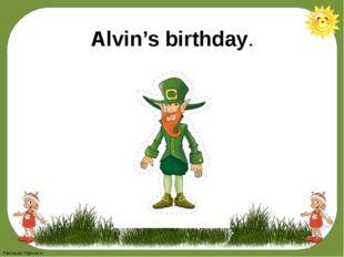 Alvin's birthday. FokinaLida.75@mail.ru