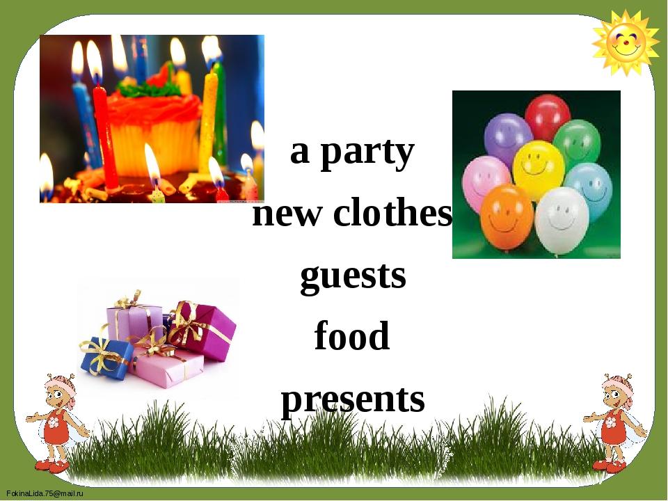 a party new clothes guests food presents FokinaLida.75@mail.ru