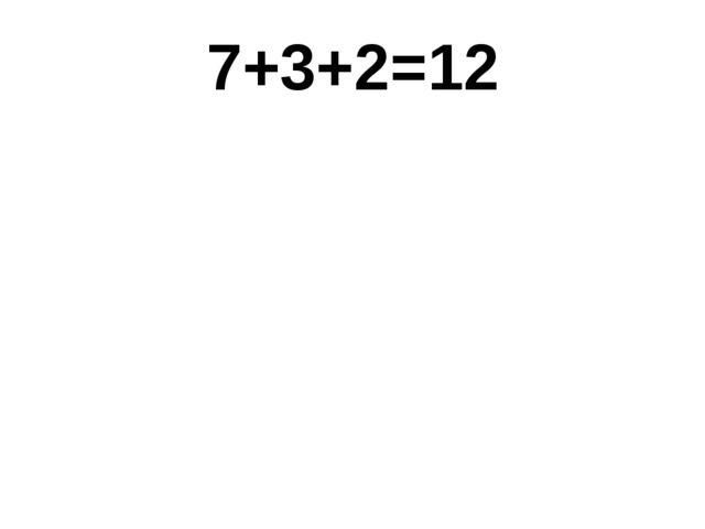 7+3+2=12