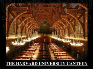 THE HARVARD UNIVERSITY CANTEEN