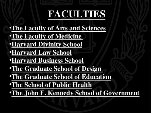FACULTIES The Faculty of Arts and Sciences The Faculty of Medicine Harvard Di...