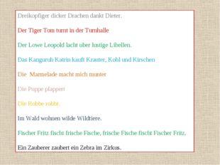 Dreikopfiger dicker Drachen dankt Dieter. Der Tiger Tom turnt in der Turnhall