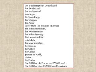 Die Bundesrepublik Deutschland das Bundesland das Nachbarland vereinigen die