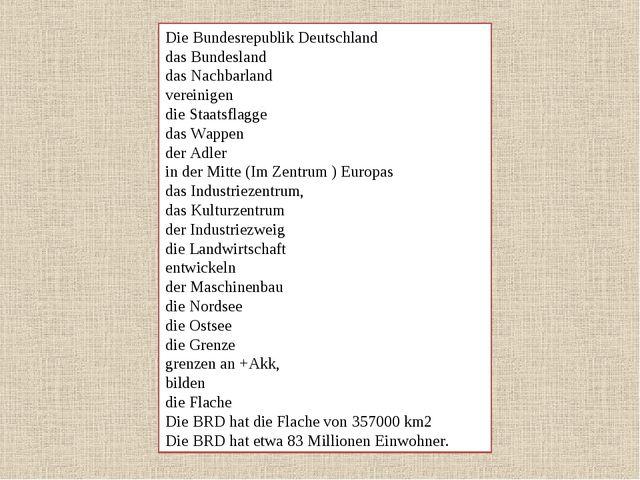 Die Bundesrepublik Deutschland das Bundesland das Nachbarland vereinigen die...