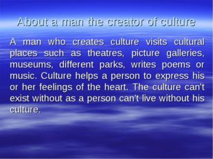 About a man the creator of culture A man who creates culture visits cultural