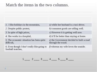 Match the items in the two columns. 1 ____ 2 ____ 3 ____ 4 ____ 5 ____ 6 ____