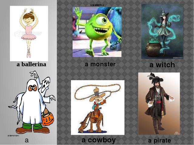 a ghost a cowboy a witch a witch a witch a monster a ballerina a ballerina a...