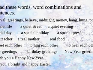Read these words, word combinations and sentences. festival, greetings, belie