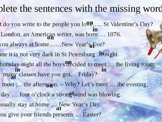 Complete the sentences with the missing words. What do you write to the peopl...