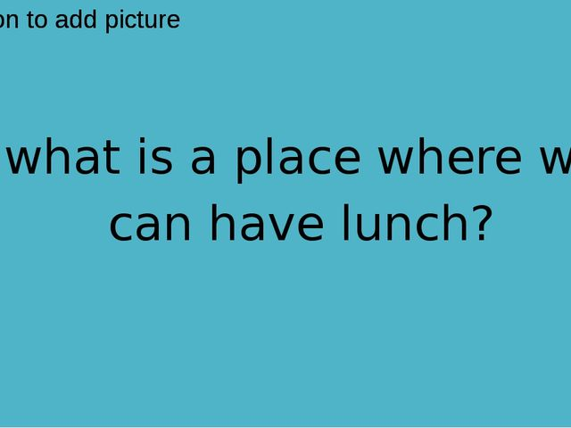 what is a place where we can have lunch?