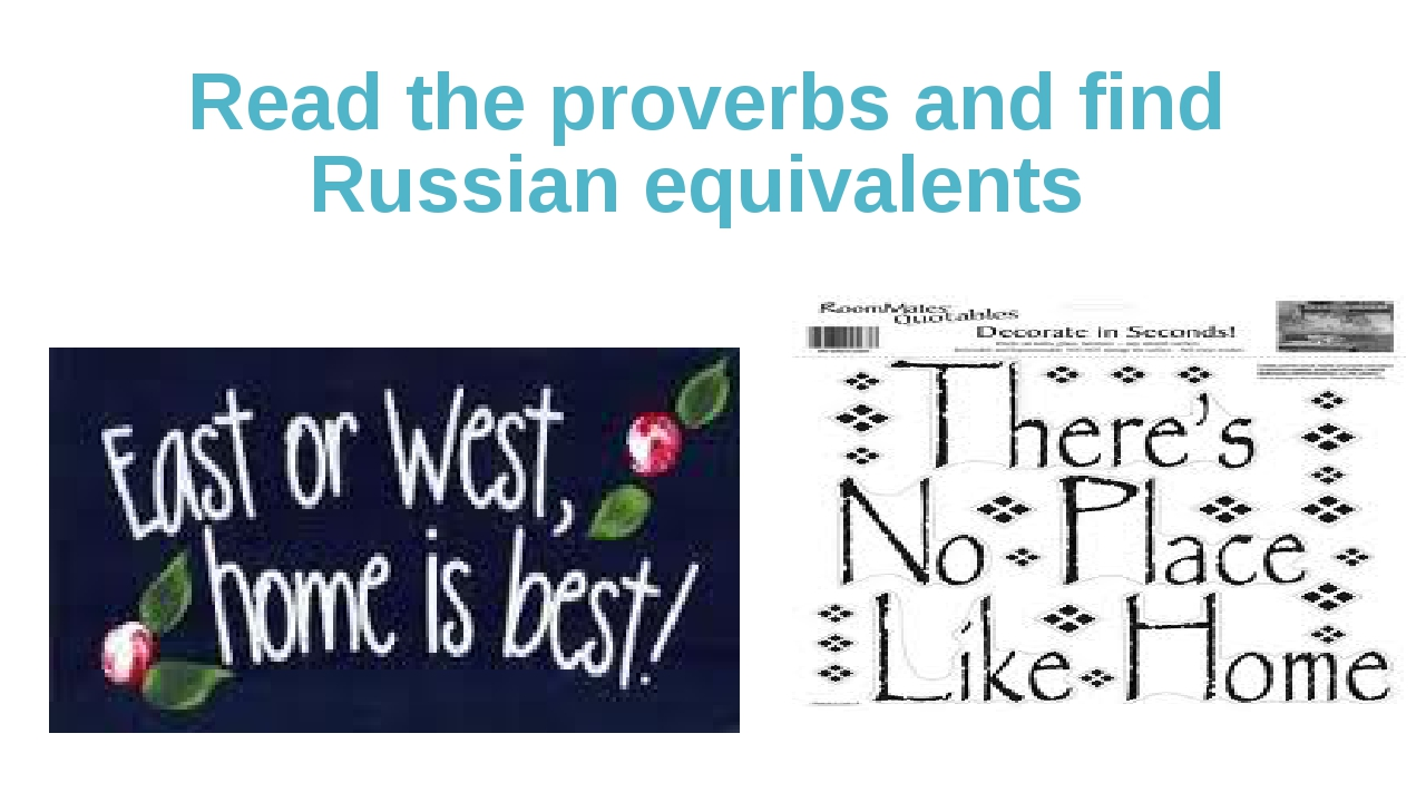 Read the proverbs and find Russian equivalents