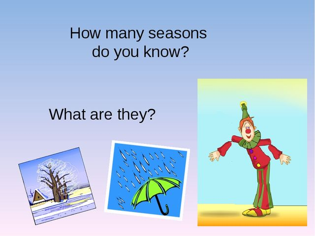 How many seasons do you know? What are they?