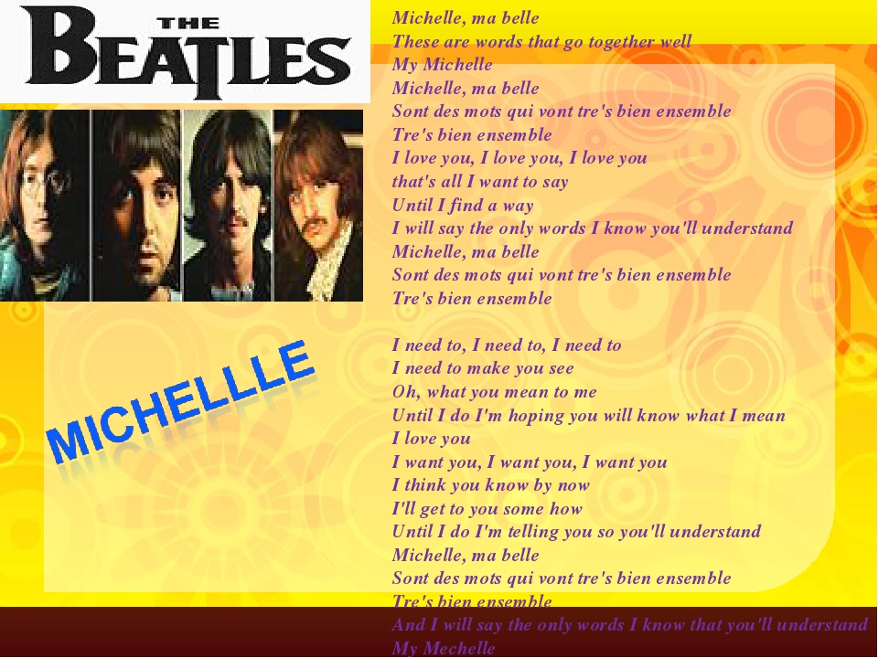 Michelle, ma belle These are words that go together well My Michelle Michelle...