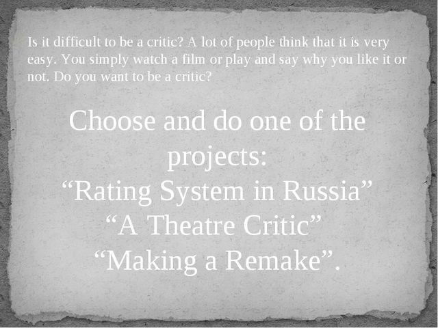 Is it difficult to be a critic? A lot of people think that it is very easy. Y...