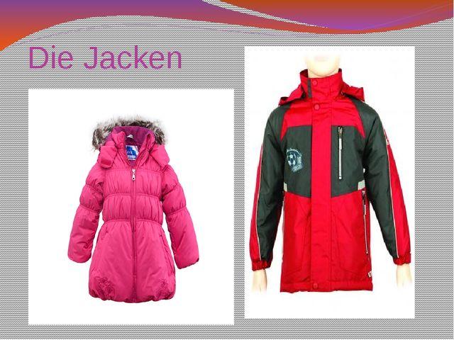 Die Jacken