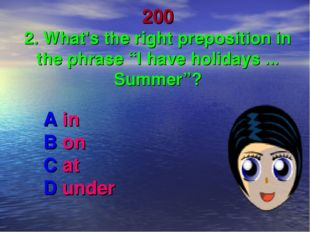 """200 2. What's the right preposition in the phrase """"I have holidays ... Summe"""