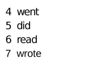 4 went 5 did 6 read 7 wrote