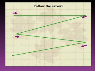Follow the arrow: