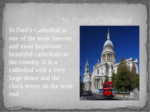 St Paul's Cathedral is one of the most famous and most important beautiful ca