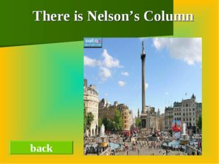 back There is Nelson's Column