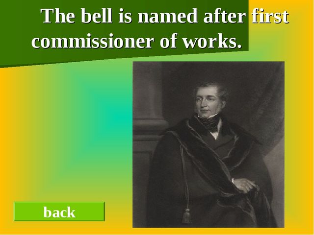 The bell is named after first commissioner of works. back