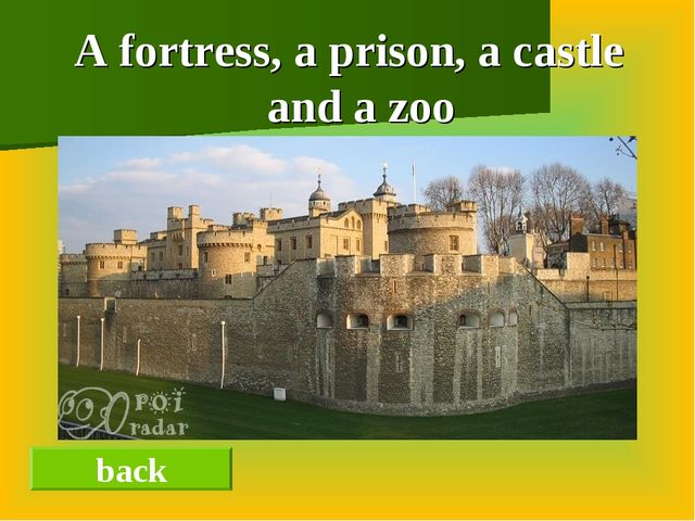 A fortress, a prison, a castle and a zoo back