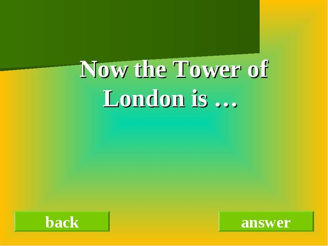 Now the Tower of London is … back answer