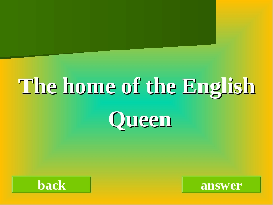 The home of the English Queen back answer