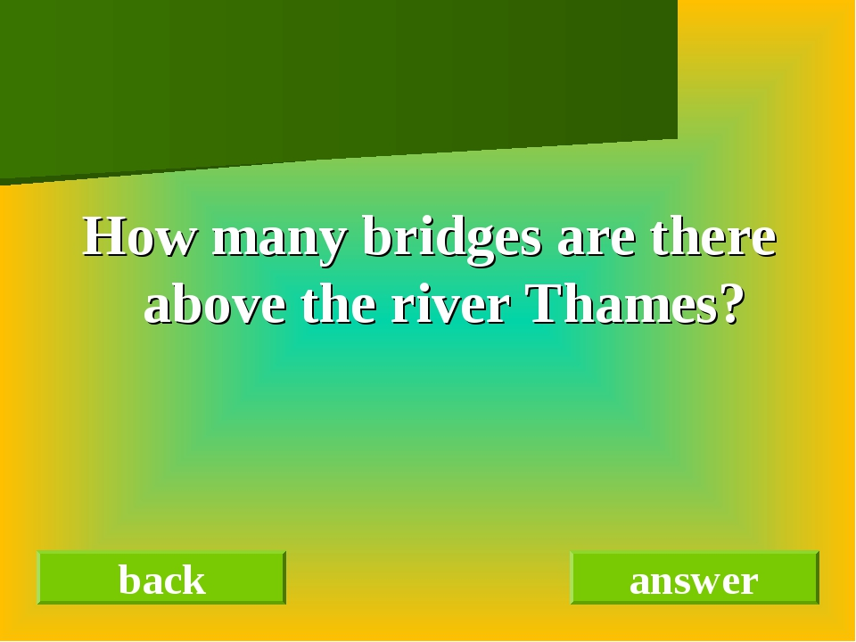 How many bridges are there above the river Thames? back answer
