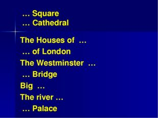 … Square … Cathedral The Houses of … … of London The Westminster … … Bridge