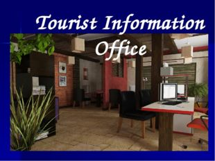 Tourist Information Office