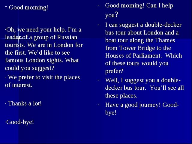 Good morning! Can I help you? I can suggest a double-decker bus tour about Lo...