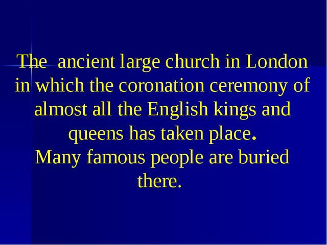 The ancient large church in London in which the coronation ceremony of almost...