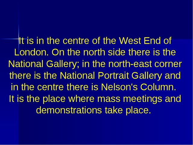 It is in the centre of the West End of London. On the north side there is the...