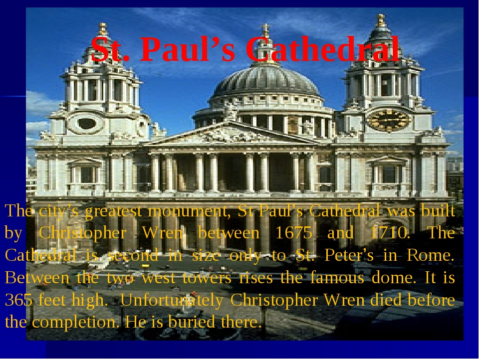 St. Paul's Cathedral The city's greatest monument, St Paul's Cathedral was bu...