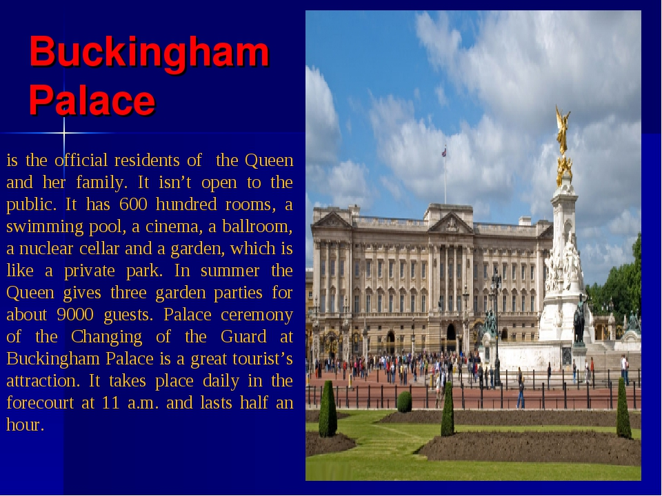 Buckingham Palace is the official residents of the Queen and her family. It i...