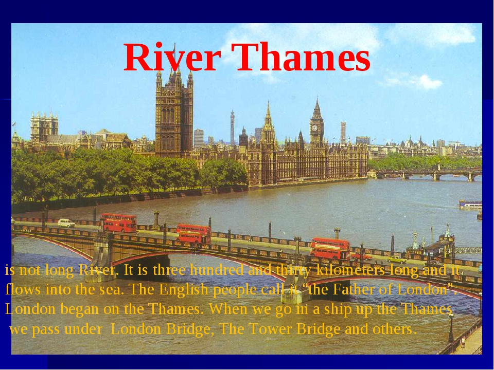 River Thames is not long River. It is three hundred and thirty kilometers lon...