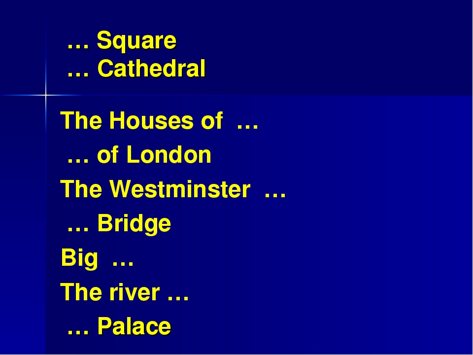 … Square … Cathedral The Houses of … … of London The Westminster … … Bridge...