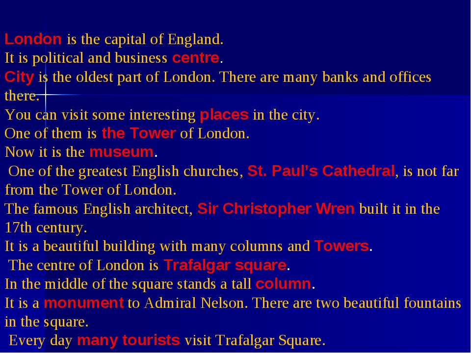 London is the capital of England. It is political and business centre. City...