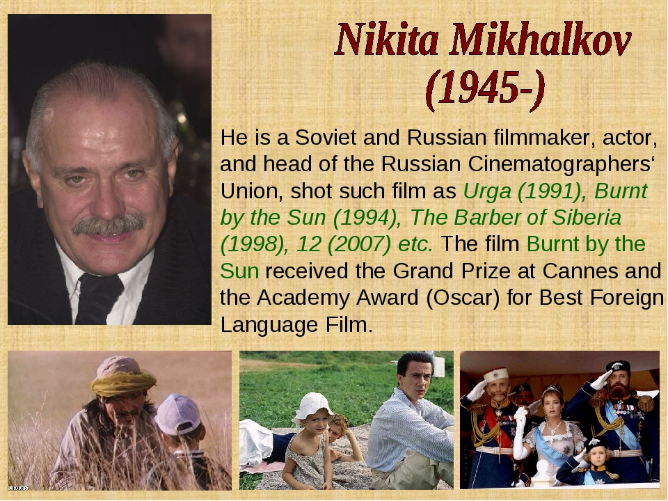 He is a Soviet and Russian filmmaker, actor, and head of the Russian Cinemato...