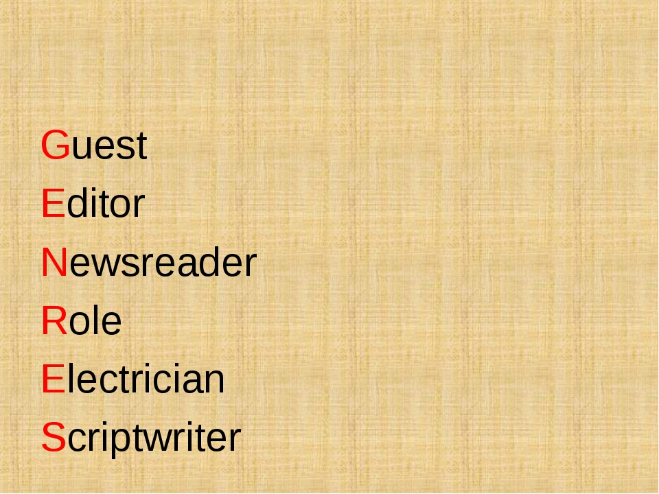 Guest Editor Newsreader Role Electrician Scriptwriter